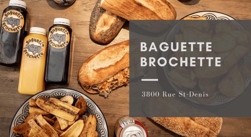 Baguette Brochette du quartier Mont-Royal