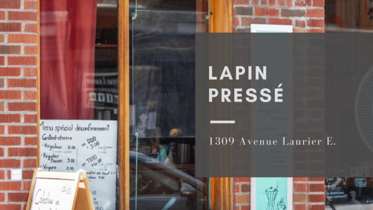 Lapin Pressé : 1309 Avenue Laurier E, Montréal, QC H2J 1H4