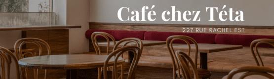 Café chez Téta, Plateau Mont-Royal