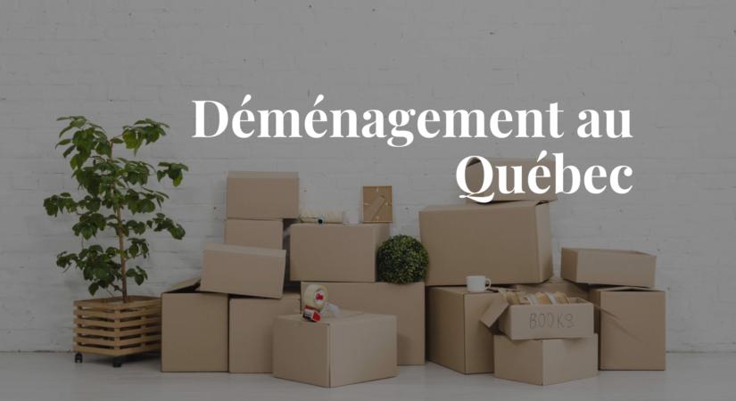 Déménagement au Québec - 1 juillet