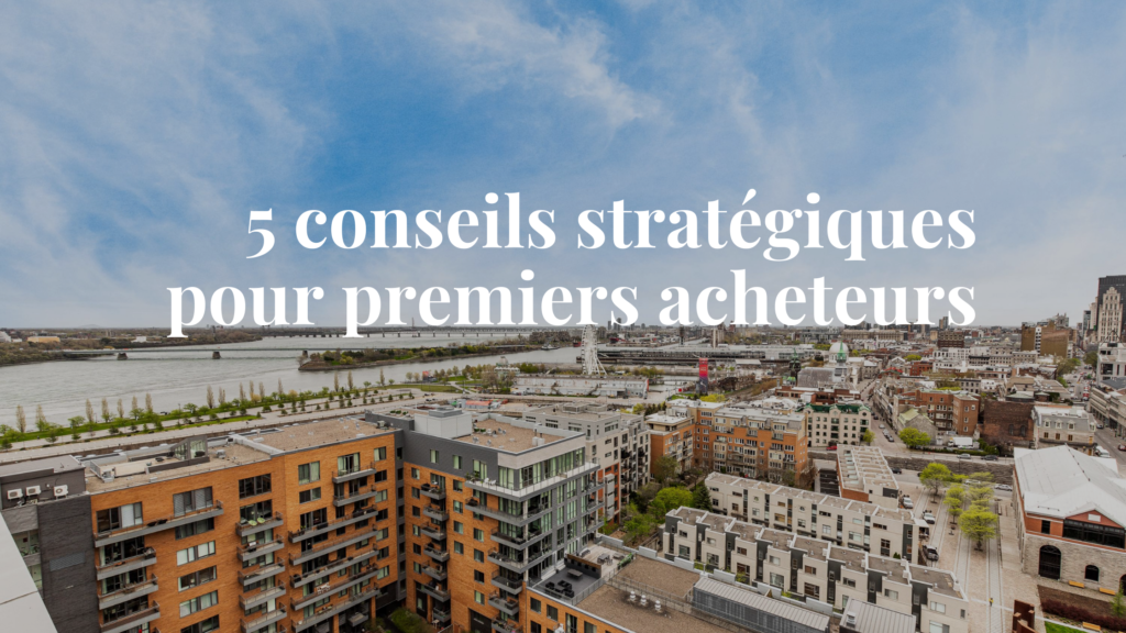 Conseils pour premiers acheteurs - immobilier Montréal