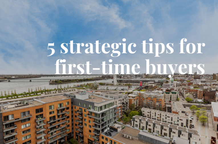 Tips for first time buyers - real estate Montreal